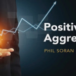 Think, Live, Be Positive Aggressive