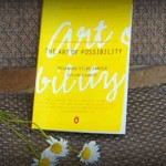 "12 ""Art of Possibility"" Practices That Will Shift Your Perspective & Transform Your Life"