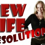 Make a New LIFE Resolution (It's Much More Powerful than a New Year's Resolution)!