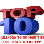 10 Plain Language Reasons To Oppose Fast Track & the TPP