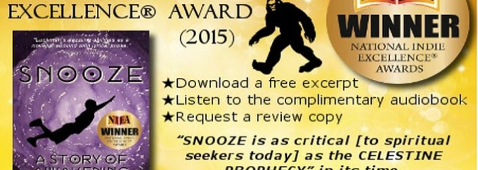 "Bigfoot, Bermuda Triangle, Time Travel—2015 National Indie Excellence® Award-winning Novel ""Snooze"" Has It All"