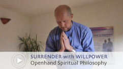 Openhand Spiritual Philosophy Video - Blend Surrender With Willlpower