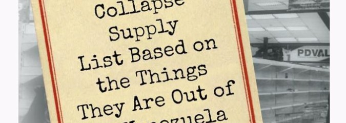 Here's an Emergency Supply List Based On The Things They've Run Out Of In Venezuela