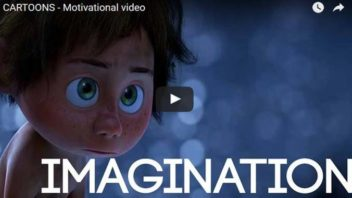Morning Inpsiration: You've Got To Use Your Imagination (Motivational Video)