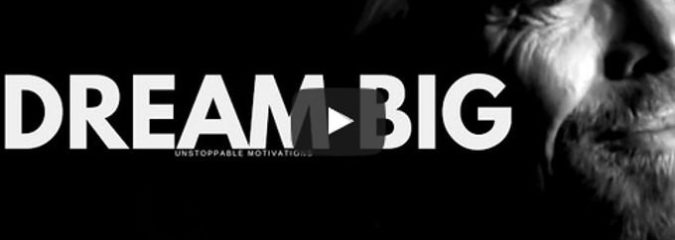 Morning Inspiration: How to Dream Big (Motivational Video)
