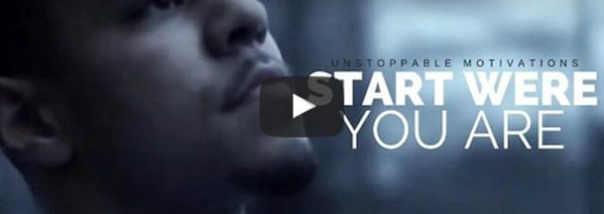 Morning Inspiration: Start Where You Are (Motivational Video)