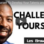 Morning Inspiration: Challenge Yourself To Develop Your Talents and Abilities (Motivational Video)