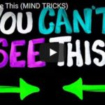 You Can't See This (Mind Tricks) [Video]