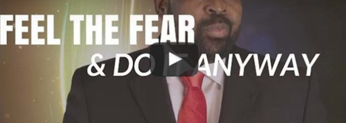 Morning Inspiration: Feel The Fear and Do It Anyway (Motivational Video)