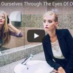 How We See Ourselves Through The Eyes Of Others (Video with Jason Silva)