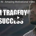 Morning Inspiration: How To Go From Tragedy To Success (Motivational Video)