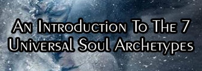 An Introduction To The 7 Universal Soul Archetypes
