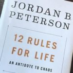 "Live More Fully: A Review of Jordan B Peterson's ""12 Rules of Life"""
